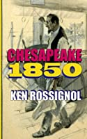 Chesapeake 1850: Steamboats & Oyster Wars: the News Reader
