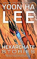 Hexarchate Stories (3) (Machineries of Empire)