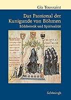 Das Passional der Kunigunde von Boehmen: Bildrhetorik und Spiritualitaet