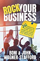 Rock Your Business: 26 Essential Lessons to Start, Run, and Grow Your New Business From the Ground Up