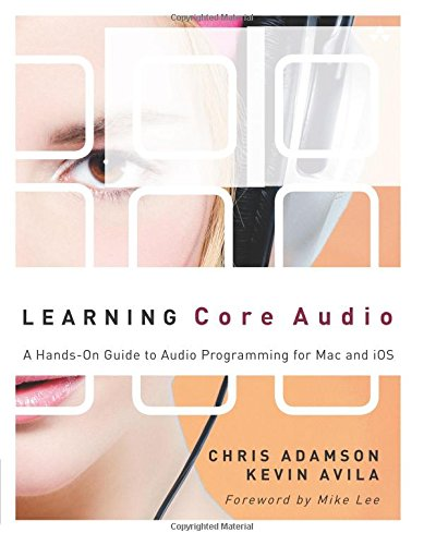Download Learning Core Audio: A Hands-On Guide to Audio Programming for Mac and iOS 0321636848
