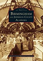Birmingham and Jefferson County, Alabama (Images of America)