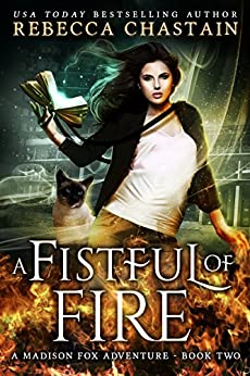 A Fistful of Fire (Madison Fox Adventure Book 2) by [Chastain, Rebecca]