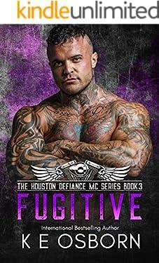 Fugitive (The Houston Defiance MC Series Book 3)