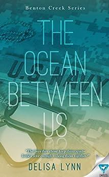 The Ocean Between Us (Benton Creek Series Book 1) by [Lynn, Delisa]
