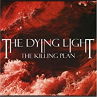 The Killing Plan by The Dying Light (2005-05-03)