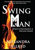 Swingman: What a Difference a Decade Makes
