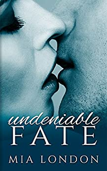 Undeniable Fate by [London, Mia]