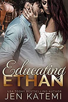 Educating Ethan: A Steamy Romance Novella by [Katemi, Jen]