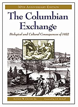 The Columbian Exchange: Biological and Cultural Consequences of 1492, 30th Anniversary Edition (Contributions in American Studies) by [Crosby, Alfred]