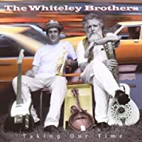 Taking Our Time by Whiteley Brothers (2001-10-01)