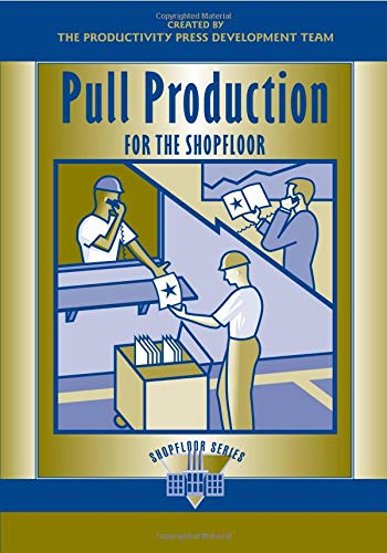 Download Pull Production for the Shopfloor (The Shopfloor Series) 1563272741