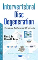 Intervertebral Disc Degeneration: Prevalence, Risk Factors and Treatments (Rheumatism and Musculoskeletal Disorders)