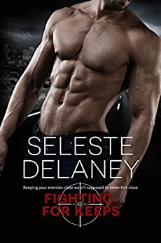 Fighting for Keeps (Agents of TRAIT Book 3) by [deLaney, Seleste]