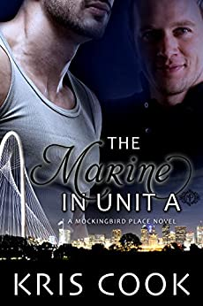 The Marine in Unit A (Mockingbird Place) by [Cook, Kris]