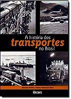 A História Dos Transportes No Brasil
