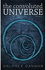 The Convoluted Universe Book IV by Dolores Cannon(2011-12-25) -
