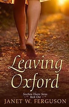 Leaving Oxford (Southern Hearts Series Book 1) by [Ferguson, Janet W.]