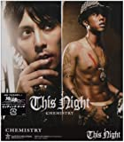 This Night♪CHEMISTRYのCDジャケット