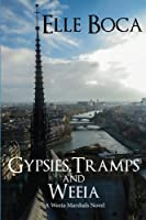 Gypsies, Tramps and Weeia (Weeia Marshals) (Volume 1)