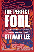 The Perfect Fool by Stewart Lee(2002-09-25)