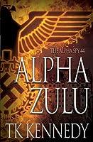 Alpha Zulu: The Alpha Spy #4