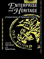 Enterprise and Heritage: Crosscurrents of National Culture
