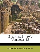 Stories I [-IV], Volume 18