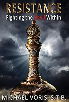 Resistance: Fighting the Devil Within by [Voris, Michael]