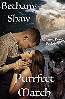 Purrfect Match (A Hunted Novel Book 1) by [Shaw, Bethany]