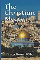 The Christian Mecca