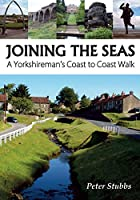 Joining the Seas: A Yorkshireman's Coast to Coast Walk