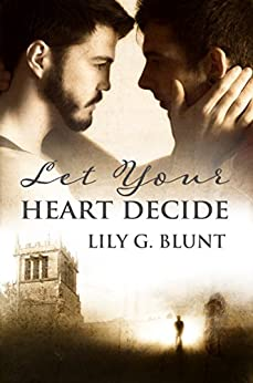 Let Your Heart Decide by [Blunt, Lily G.]