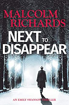 Next To Disappear (Emily Swanson Thrillers Book 1) by [Richards, Malcolm]