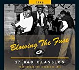 Blowing the Fuse 1946: 27 R&B Classics That Rocked the Jukebox in 1946