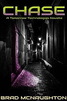 [McNaughton, Brad]のChase: A Tomorrow Technologies Novella (English Edition)