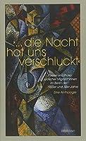 »Die Nacht hat uns verschluckt«: Poesie und Prosa juedischer Migrant*innen aus dem Berlin der 1920er und 1930er Jahre - Eine Anthologie