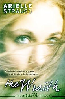 The Wraith (The Wraith Trilogy Book 1) by [Strauss, Arielle]