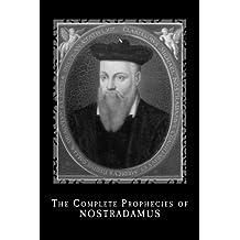 The Complete Prophecies of Nostradamus