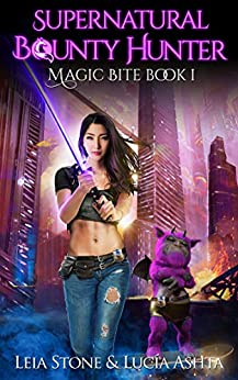 Magic Bite (Supernatural Bounty Hunter Series Book 1) by [Stone, Leia, Ashta, Lucia]