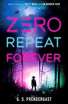 Zero Repeat Forever (The Nahx Invasions Book 1) by [Prendergast, G. S.]
