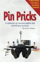Pin Pricks: A Collection of Common Pitfalls That Will Kill Your Business