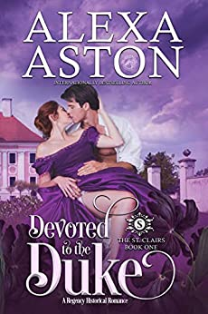 Devoted to the Duke (The St. Clairs Book 1) by [Aston, Alexa]