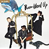【Amazon.co.jp限定】Boom Word Up(初回盤A+初回盤B+通常盤 3枚セット)(DVD付)(w-inds.オリジナルポストカードセット(ソロ3枚組)Amazon.co.jp限定 ver.付)