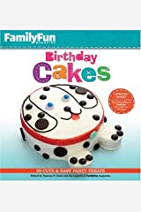 FamilyFun Birthday Cakes: 50 Cute & Easy Party Treats Hardcover