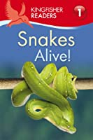 Snakes Alive! (Kingfisher Readers. Level 1)