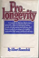 Prolongevity: A report on the scientific discoveries now being made about aging and dying, and their promise of an extended human lifespan, without old age