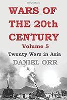 Wars of the 20th Century: Twenty Wars in Asia