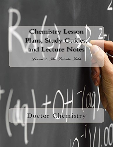 Chemistry Lesson Plans, Study Guides, and Lecture Notes: Lesson 6: The Periodic Table (English Edition)