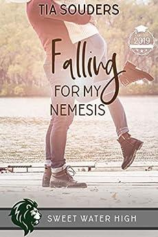 Falling For My Nemesis: A Sweet YA Romance (Sweet Water High Book 6) by [Souders, Tia]